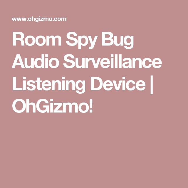 Room Spy Bug Audio Surveillance Listening Device | OhGizmo!