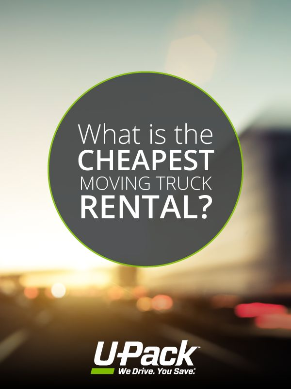 Resources and information to help you choose the cheapest moving truck rental