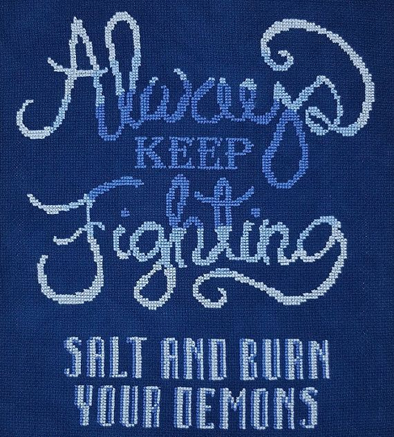 Always Keep Fighting - Salt and Burn Your Demons - Jared Padalecki SPN Family Supernatural Cross Stitch Pattern Download