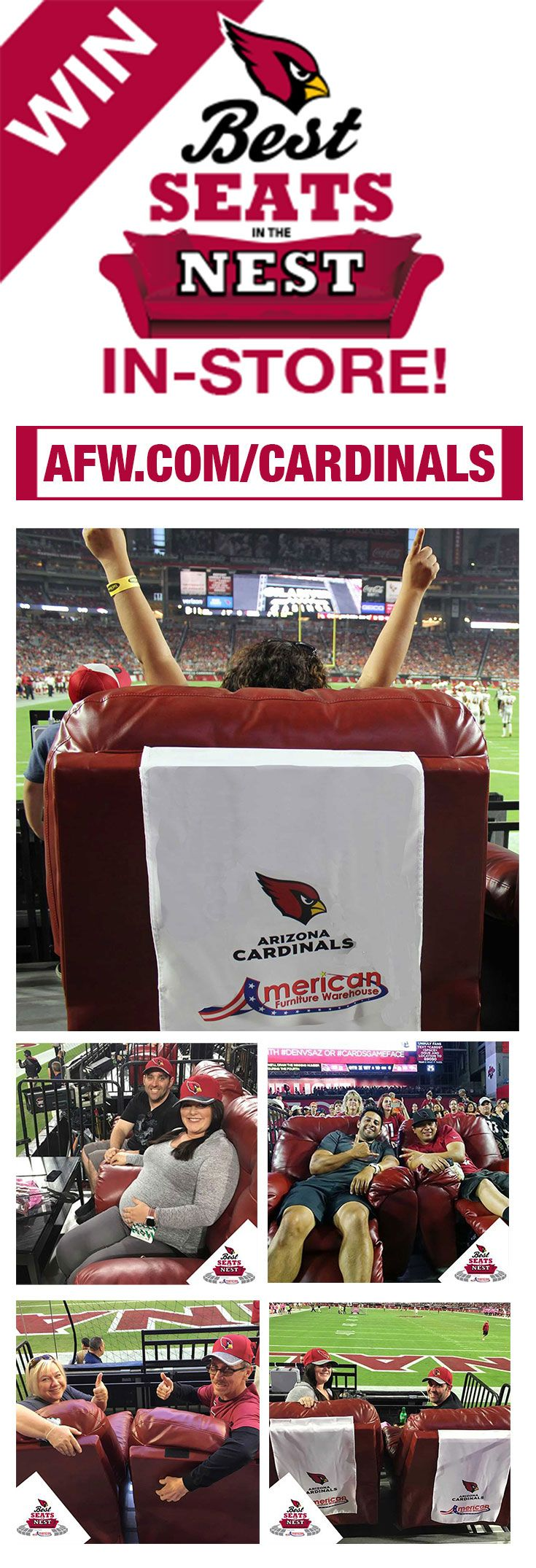 YOU COULD BE NEXT! Visit one of our two AZ stores to enter our Arizona Cardinals Best Seats in the Nest sweepstakes for your chance to win tickets to a home game this season and much, much more! 🏈 Click here for official rules: https://afw.com/cardinals