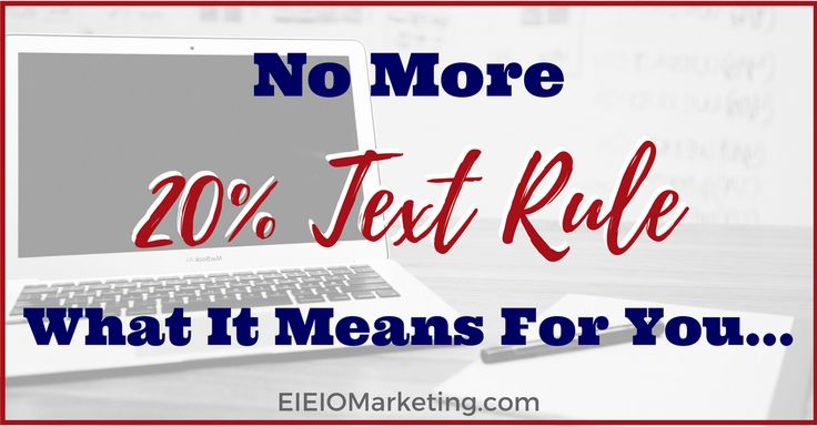 The Facebook 20% Text Rule was eliminated months ago - but what does that really mean for your Facebook Ads? EIEIOMarketing.com