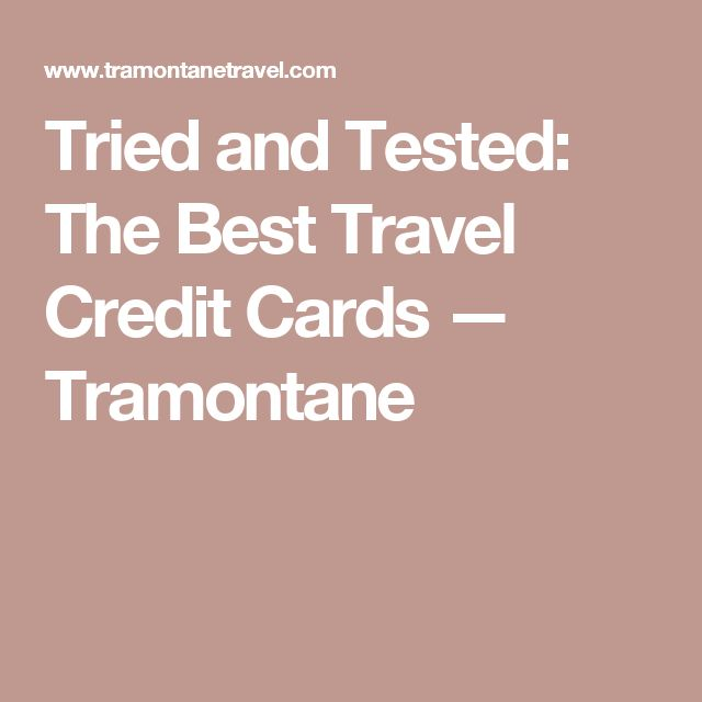 Tried and Tested: The Best Travel Credit Cards — Tramontane