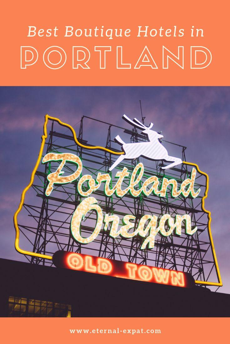 Best Boutique Hotels In Portland Portland Hotels Best Boutique