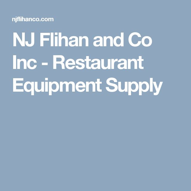 NJ Flihan and Co Inc - Restaurant Equipment Supply