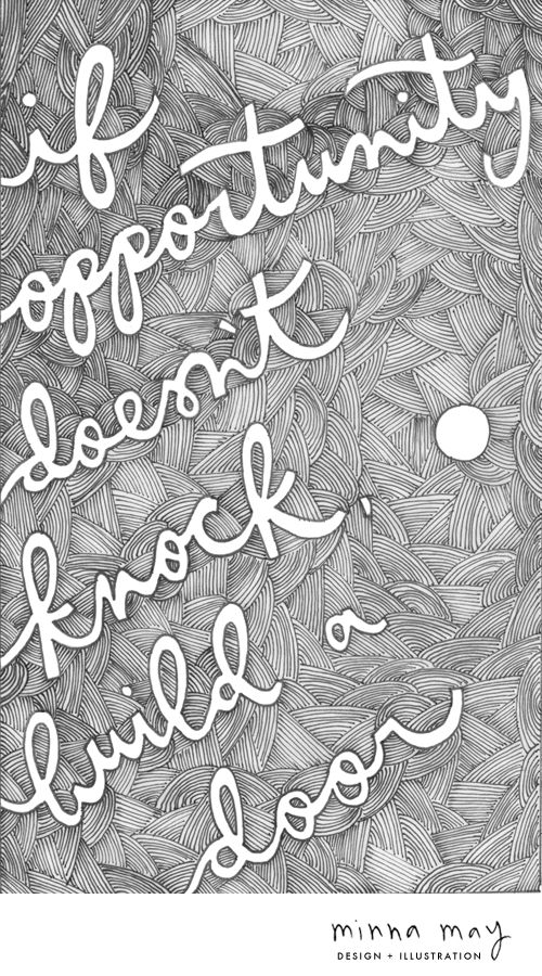 words / if opportunity doesn't knock, build a door - minna may portfolio