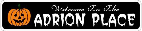 ADRION PLACE Lastname Halloween Sign - Welcome to Scary Decor, Autumn, Aluminum - 4 x 18 Inches by The Lizton Sign Shop. $12.99. Great Gift Idea. 4 x 18 Inches. Rounded Corners. Predrillied for Hanging. Aluminum Brand New Sign. ADRION PLACE Lastname Halloween Sign - Welcome to Scary Decor, Autumn, Aluminum 4 x 18 Inches - Aluminum personalized brand new sign for your Autumn and Halloween Decor. Made of aluminum and high quality lettering and graphics. Made to last for ye...