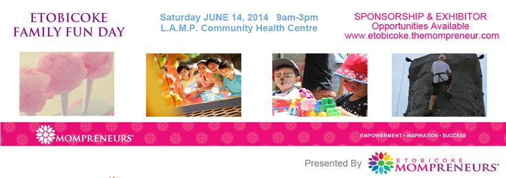 ETOBICOKE FAMILY FUN DAY