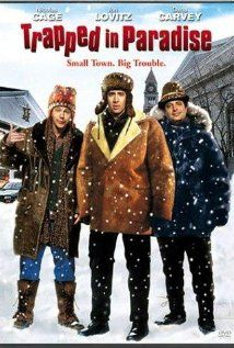 Trapped in Paradise (Nicholas Cage, Dana Harvey)  We watch this every christmas.  Too funny!