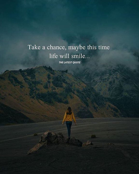 Take A Chance Chance Quotes Positive Quotes Lifetime Quotes