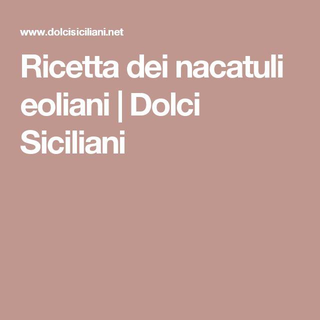 Ricetta dei nacatuli eoliani | Dolci Siciliani