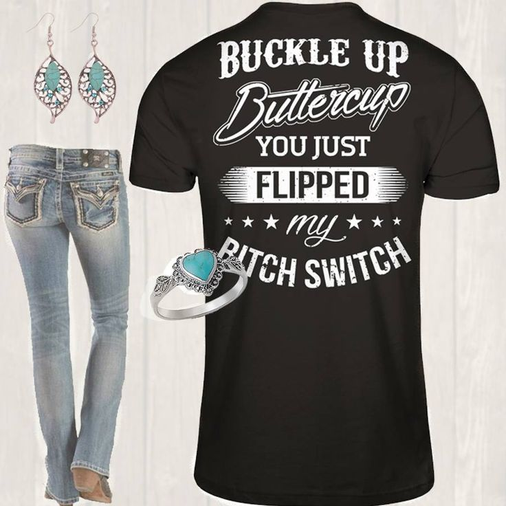Buckle up buttercup you just flipped my BITCH SWITCH. #country #countrythang…
