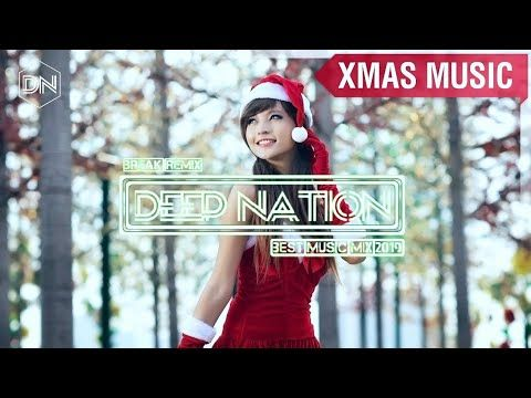 Christmas Music 2019 Youtube Christmas Music Mix 2019   Break Remix 2019   Best … | Best Club