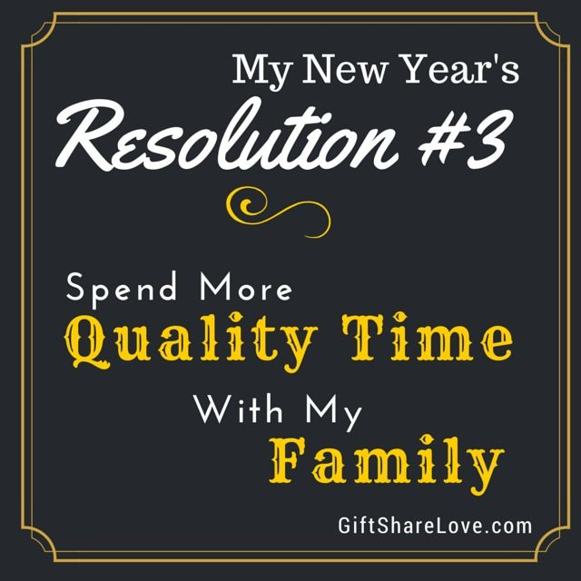 Great New Year's Resolution! Quality time with my family. Love it.