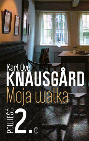 """Karl Ove Knausgård, """"Moja walka"""", Ks. 2, przeł. Iwona Zimnicka, Wydawnictwo Literackie, Kraków 2015. 745 stron"""