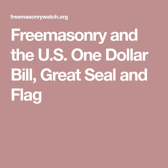 Freemasonry and the U.S. One Dollar Bill, Great Seal and Flag