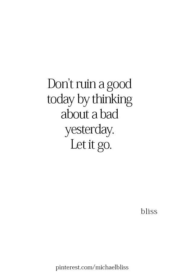 Let Things Go Don't Let Yesterday Affect Your Today LIFE QUOTES Simple Inspirational Quotes For Today