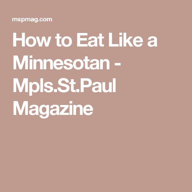 How To Eat Like A Minnesotan   Mpls.St.Paul Magazine