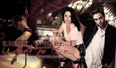TWILIGHT FANFICTION REC'S  BLOG: Right Where I Want to Be By