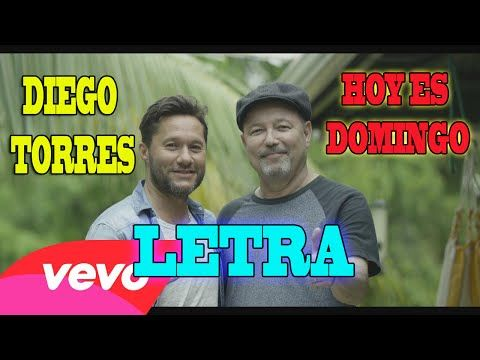 Diego Torres - Hoy es domingo LETRA FULL - YouTube