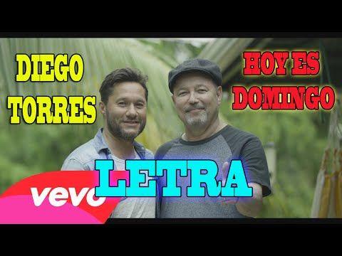 Diego Torres - Hoy es domingo LETRA FULL - YouTube