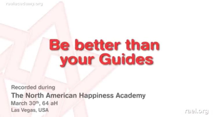 We present you here the 4th excerpt of the 3rd day of the 64aH (2010) North American Happiness Academy with Maitreya Rael.  In this video he explains the importance of having role models or guides to help us becoming exceptional people and become even better than our guides.   It was held in Las Vegas, USA, at the end of March 2010 (year 64 after Hiroshima).