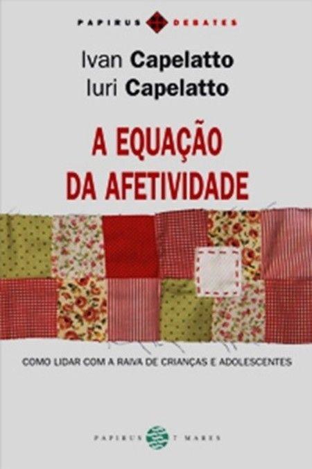 A EQUAÇÃO DA AFETIVIDADE - Ivan Capelatto e Iuri Capelatto