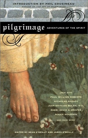 Pilgrimage: Adventures of the Spirit (Travelers' Tales Guides) by Sean O'Reilly, http://www.amazon.com/dp/1885211562/ref=cm_sw_r_pi_dp_ejS4pb1DCF3S1