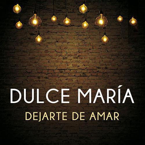 Dulce María: Dejarte de amar (CD Single) - 2016.