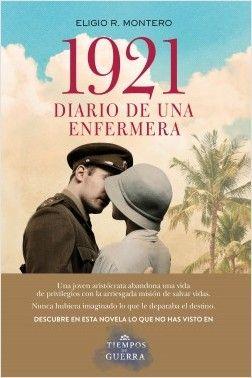 """""""1921, diario de una enfermera"""" de Eligio R. Montero. Una joven aristócrata abandona una vida de privilegios con la arriesgada misión de salvar vidas. Nunca hubiera imaginado lo que le deparaba el destino... http://rabel.jcyl.es/cgi-bin/abnetopac?SUBC=BPBU&ACC=DOSEARCH&xsqf99=1895684"""