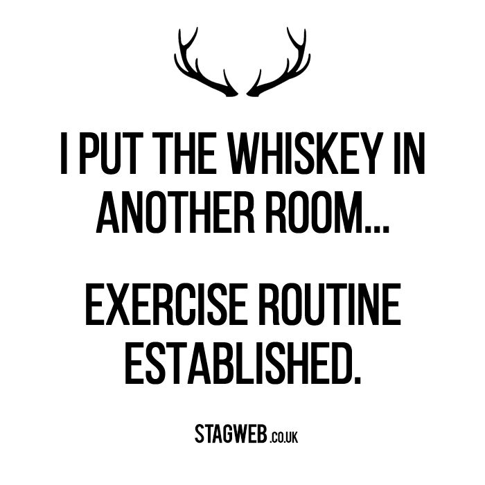 #whiskey #alcohol #funny #joke #room #exercise #healthyliving #tips #meme #follow