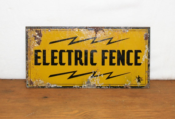Vintage Industrial Electric Fence Sign. $15.00, via Etsy.