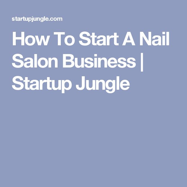 How To Start A Nail Salon Business | Startup Jungle