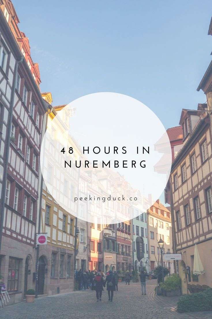 How to spend a lovely couple of days in Nuremberg, Germany.