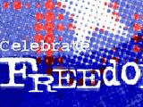 Embrace Freedom Cherish Freedom Live Freedom Celebrate Freedom Enjoy Your Independence Day