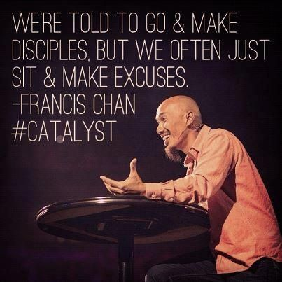 Make disciples, not excuses!