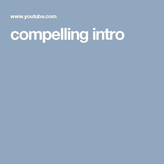compelling intro