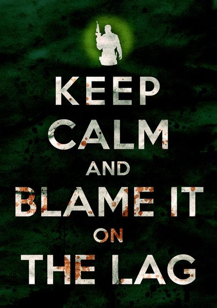 I must have this poster!, Keep Calm and Blame it On the Lag (COD, Black Ops, Modern Warfare, Call of Duty, Parody)