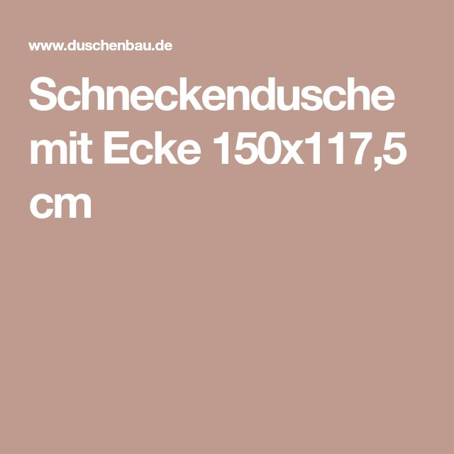 Schneckendusche mit Ecke 150x117,5 cm