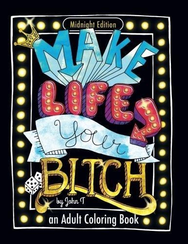 Make Life Your Bitch Motivational Adult Coloring Book Turn Stress Into Success