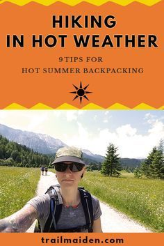 =Hiking in Hot Weather – 9 Tips for Hot Summer Backpacking= Hiking in hot weather can be really hard - this simple survival guide help you protect yourself and prepare for hot summer backpackin