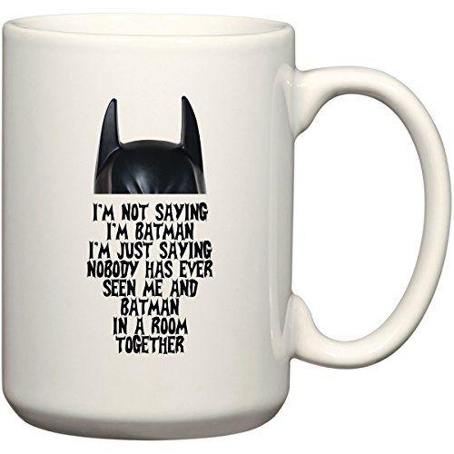 Iu0027m Not Saying Iu0027m Batman Superhero Coffee Mug Office Tea Cup By BeeGeeTees  Oz, Metallic Silver)