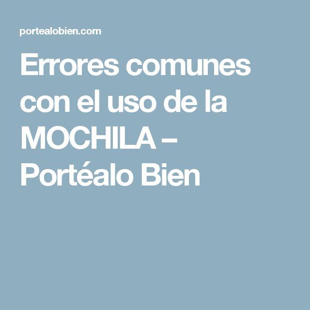 Errores comunes con el  uso de la  MOCHILA – Portéalo Bien