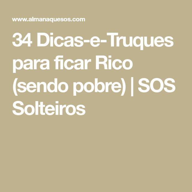 34 Dicas-e-Truques para ficar Rico (sendo pobre) | SOS Solteiros