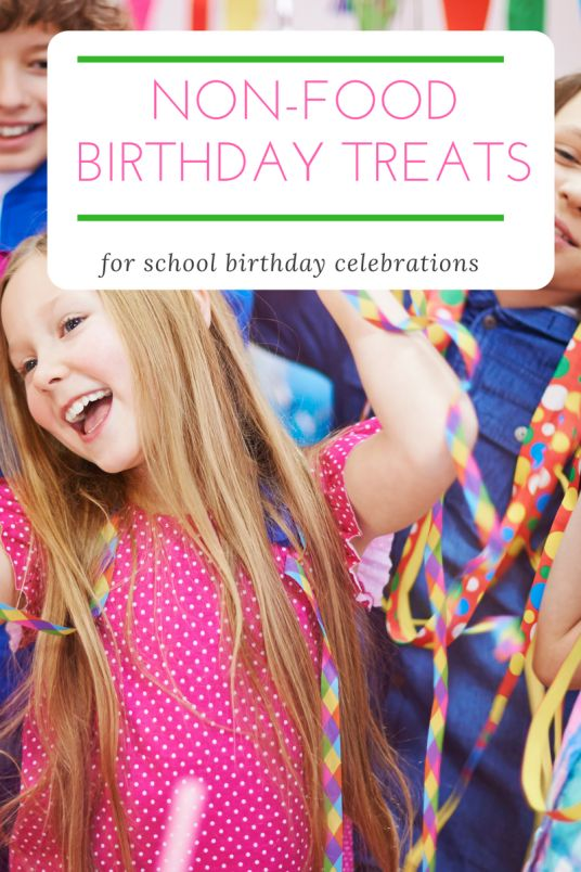 Non Food Birthday Treats for school birthday celebrations