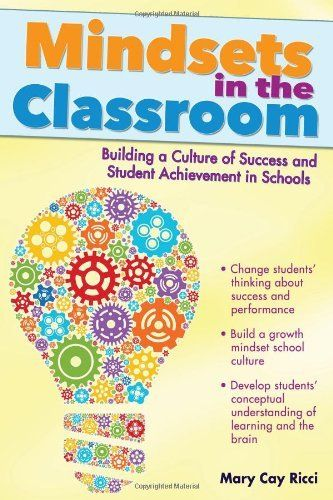 Mindsets in the Classroom: Building a Culture of Success and Student Achievement in Schools:Amazon:Books