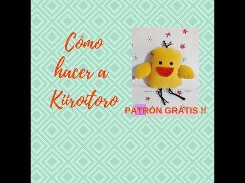 Cómo hacer a Kiiroitoro / Patrón gratis!!