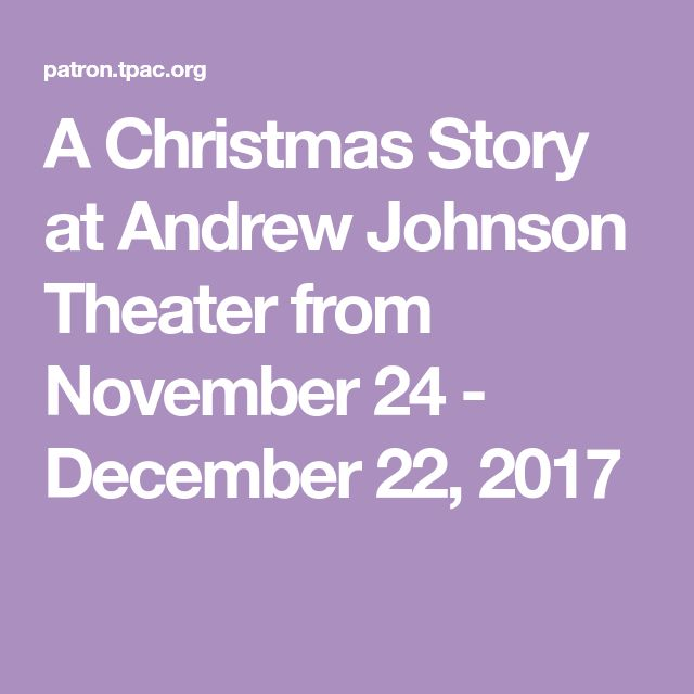 A Christmas Story at Andrew Johnson Theater from November 24 - December 22, 2017