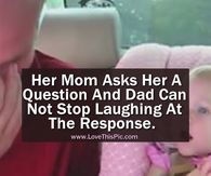 Mom Asks Her Baby Daughter A Question And Her Dad Cannot Stop Laughing At The Response.