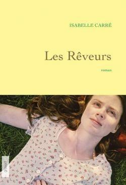 Les rêveurs - Isabelle Carré - Babelio