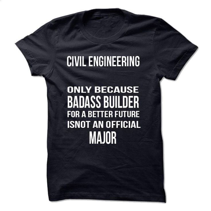 Civil Engineering Major T Shirts, Hoodies, Sweatshirts - #awesome t shirts #pink sweatshirt. SIMILAR ITEMS => https://www.sunfrog.com/No-Category/Civil-Engineering-Major.html?60505